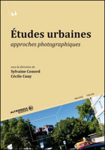 Etudes urbaines approches photographiques - S. C. Conord pdf epub