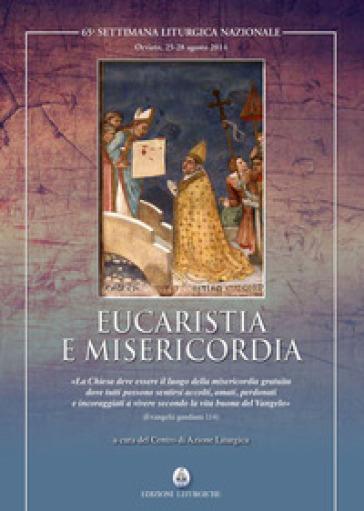 Eucarestia e misericordia - Centro azione liturgica | Rochesterscifianimecon.com