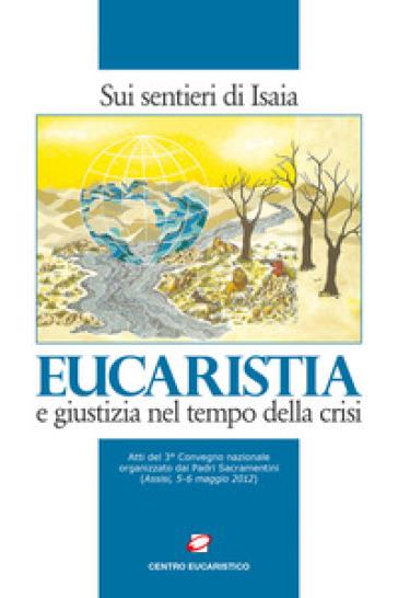 Eucaristia e giustizia nel tempo della crisi. Sui sentieri di Isaia - G. Bettoni  