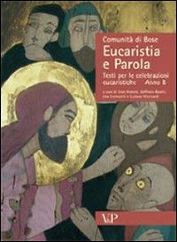 Eucaristia e parola. Testi per le celebrazioni eucaristiche. Anno B - Comunità di Bose |