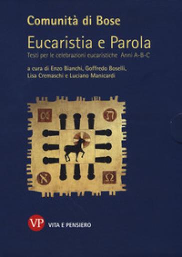 Eucaristia e parola. Testi per le celebrazioni eucaristiche. Anni A, B, C - E. Bianchi | Kritjur.org