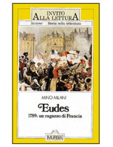 Eudes 1789: un ragazzo di Francia - Mino Milani   Kritjur.org