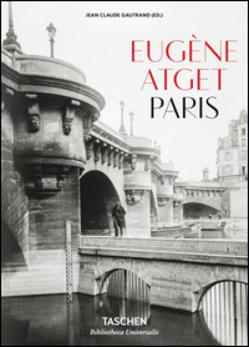Eugène Atget. Paris. Ediz. italiana, spagnola e portoghese - J. C. Gautrand   Thecosgala.com