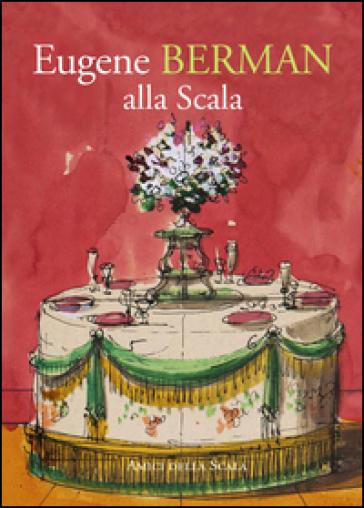 Eugene Berman alla Scala. Ediz. illustrata - Vittoria Crespi Morbio  
