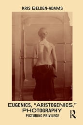 Eugenics,  Aristogenics , Photography