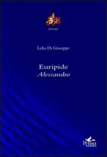 Euripide. Alessandro - lidia Di Giuseppe | Jonathanterrington.com