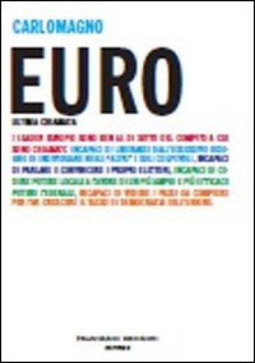 Euro ultima chiamata - Carlomagno | Thecosgala.com