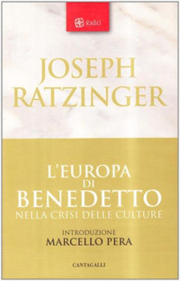 Europa di Benedetto nella crisi delle culture (L') - Benedetto XVI (Papa Joseph Ratzinger) |