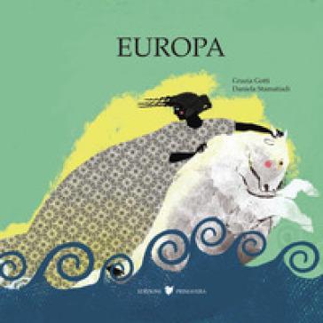 Europa. Ediz. illustrata - Grazia Gotti  
