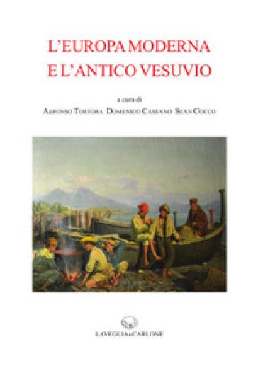 L'Europa Moderna e l'Antico Vesuvio - A. Tortora |