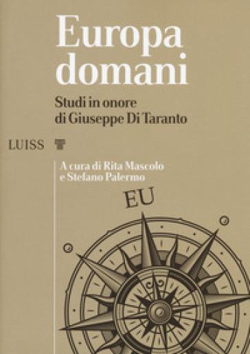 Europa domani. Studi in onore di Giuseppe Di Taranto - Rita Mascolo pdf epub