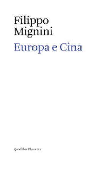 Europa e Cina - Filippo Mignini |
