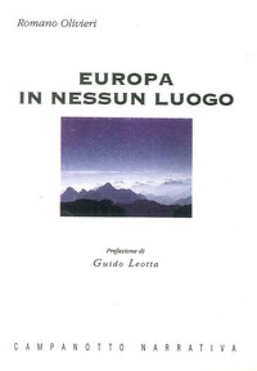 Europa in nessun luogo - Romano Olivieri |