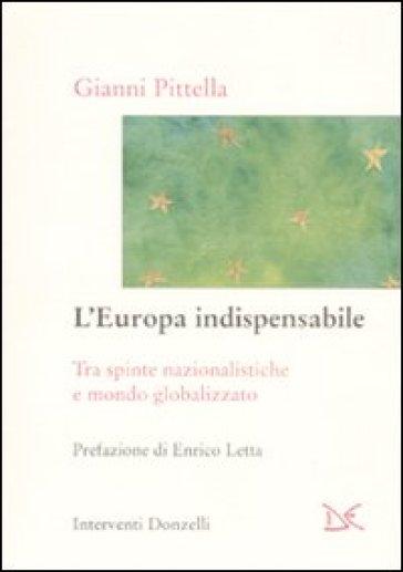 L'Europa indispensabile. Tra spinte nazionalistiche e mondo globalizzato - Gianni Pittella   Thecosgala.com