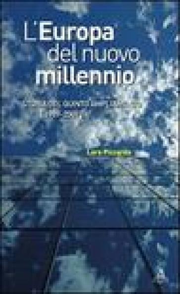 L'Europa del nuovo millennio. Storia del quinto ampliamento (1989-2007) - Lara Piccardo | Thecosgala.com