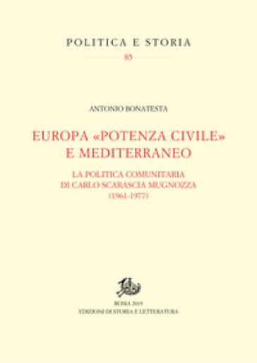 Europa «potenza civile» e Mediterraneo. La politica comunitaria di Carlo Scarascia Mugnozza (1961-1977) - Antonio Bonatesta   Kritjur.org