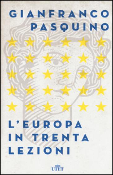 L'Europa in trenta lezioni. Con Contenuto digitale (fornito elettronicamente) - Gianfranco Pasquino  
