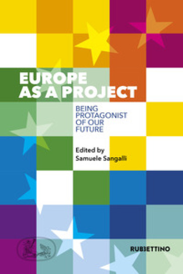Europe as a project. Being protagonist of our future - S. Sangalli |