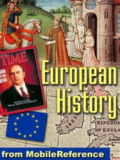European History: From The High Middle Ages, Which Began In Approximately Ad 1000, Until The Modern Day. (Mobi History)