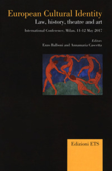 European cultural identity. Law, history, theatre and art. International Conference (Milan 11-12 may 2017) - E. Balboni |