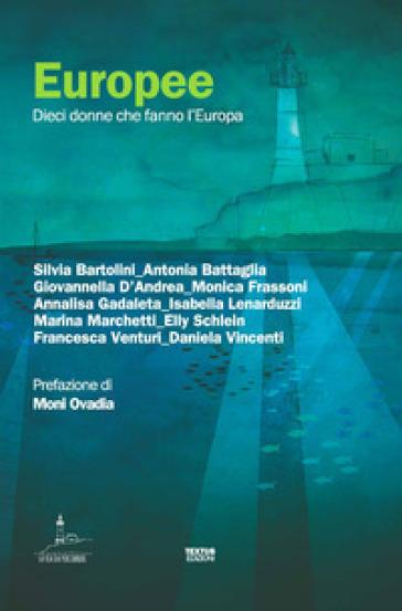 Europee. Dieci donne che fanno l'Europa -  pdf epub