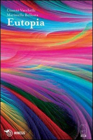 Eutopia - Gianni Vacchelli |
