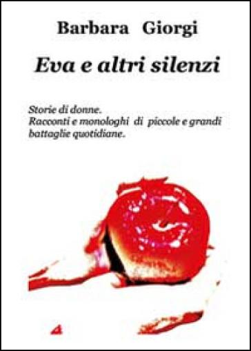 Eva e altri silenzi - Barbara Giorgi  