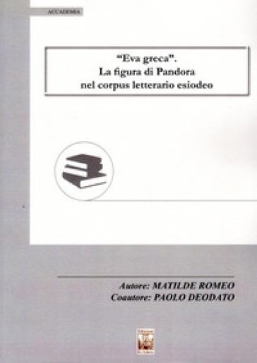 «Eva greca». La figura di Pandora nel corpus letterario esiodeo - Matilde Romeo | Thecosgala.com