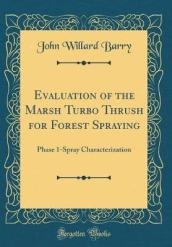 Evaluation of the Marsh Turbo Thrush for Forest Spraying
