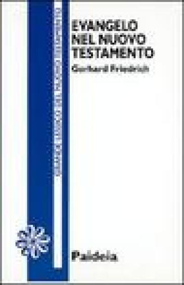 Evangelo nel Nuovo Testamento - Gerhard Friedrich pdf epub