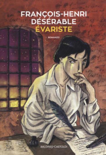 Evariste - François-Henri Désérable |