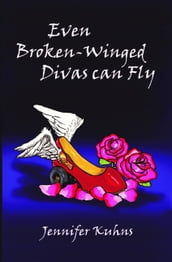 Even Broken-Winged Divas Can Fly