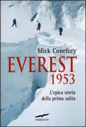 Everest 1953. L'epica storia della prima salita - Mick Conefrey | Rochesterscifianimecon.com