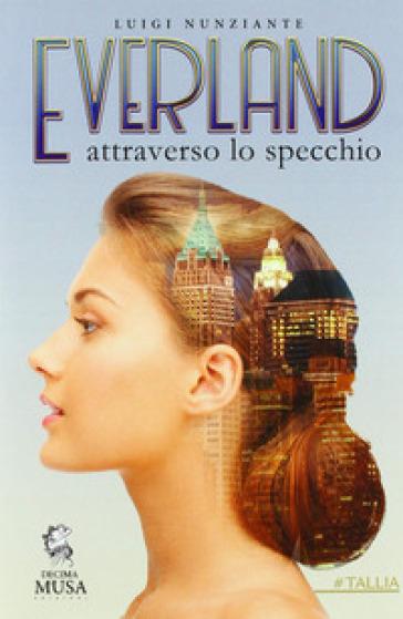 Everland. Attraverso lo specchio - Luigi Nunziante   Thecosgala.com