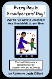 Every Day is Grandparents  Day!