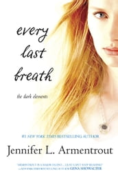 Every Last Breath (The Dark Elements, Book 3)