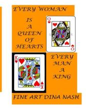 Every Woman Is a Queen of Hearts. Every Man Is a King