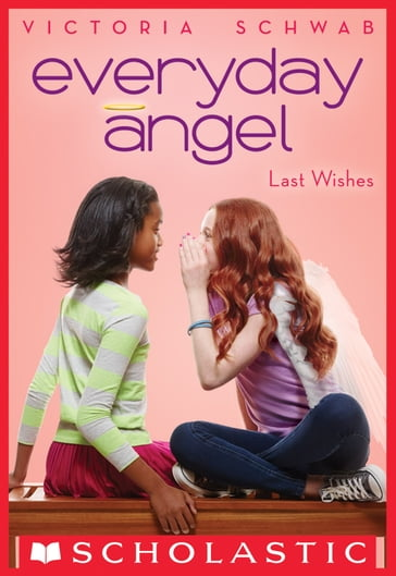 Everyday Angel #3: Last Wishes