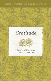 Everyday Matters Bible Studies for WomenGratitude