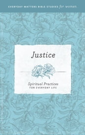 Everyday Matters Bible Studies for WomenJustice