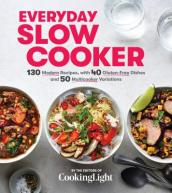 Everyday Slow Cooker: 130 Modern Recipes, with 40 Gluten-Free Dishes and 50 Instant Pot Variations