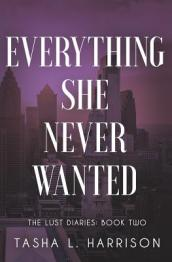 Everything She Never Wanted