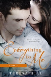Everything To Me (Book 5)