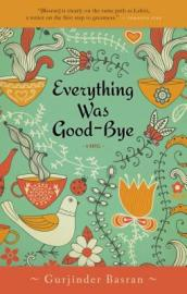 /Everything-Was-Good-Bye/Gurjinder-Basran/ 978014318681
