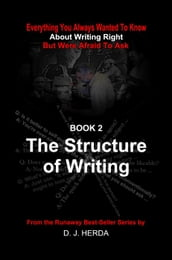 Everything You Always Wanted To Know about Writing Right: The Structure of Writing