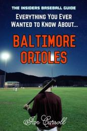 Everything You Ever Wanted to Know about Baltimore Orioles