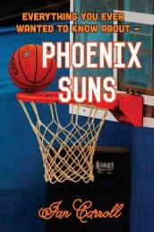 Everything You Ever Wanted to Know about Phoenix Suns