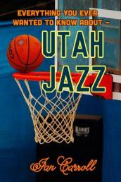 Everything You Ever Wanted to Know about Utah Jazz