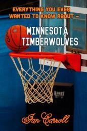 Everything You Ever Wanted to Know about Minnesota Timberwolves
