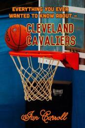 Everything You Ever Wanted to Know about Cleveland Cavaliers